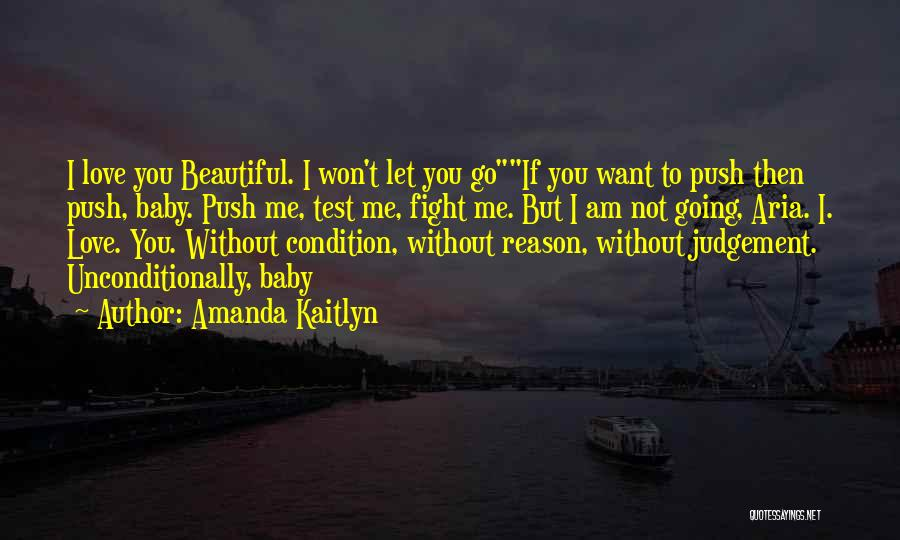 I Love You Without Condition Quotes By Amanda Kaitlyn