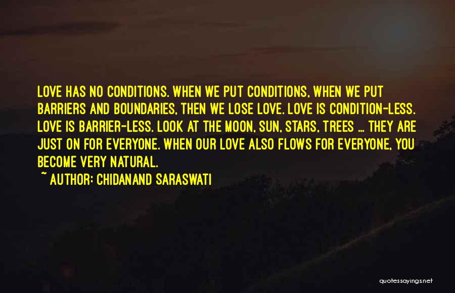 I Love You Without Condition Quotes By Chidanand Saraswati