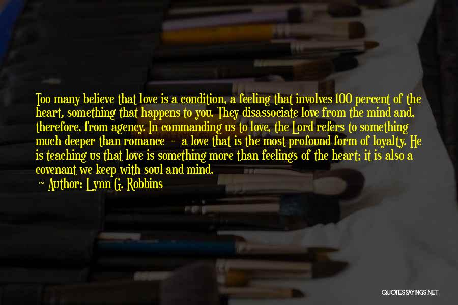 I Love You Without Condition Quotes By Lynn G. Robbins