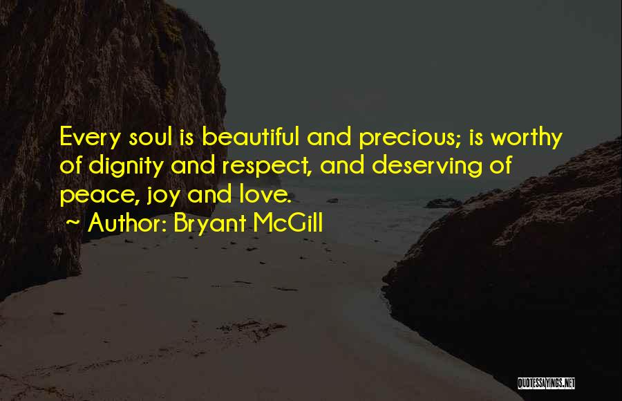 I Love Your Beautiful Soul Quotes By Bryant McGill