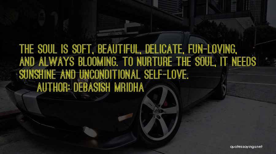 I Love Your Beautiful Soul Quotes By Debasish Mridha