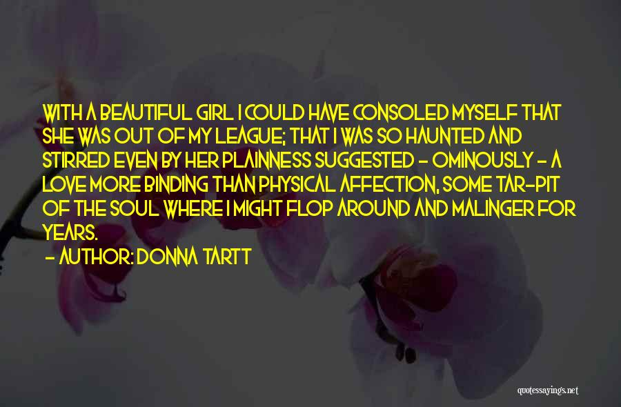 I Love Your Beautiful Soul Quotes By Donna Tartt