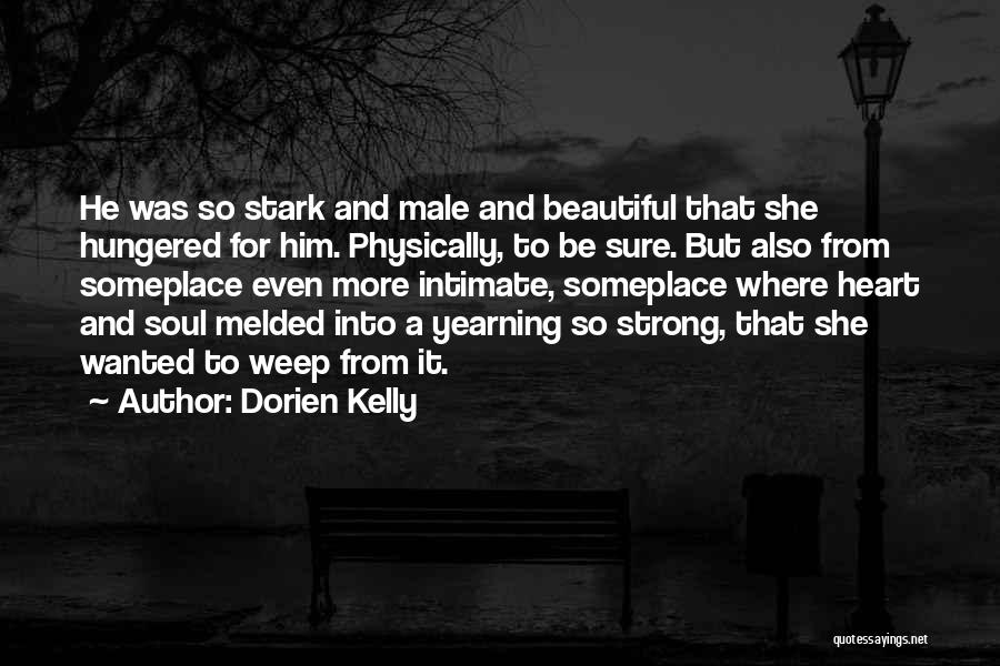 I Love Your Beautiful Soul Quotes By Dorien Kelly