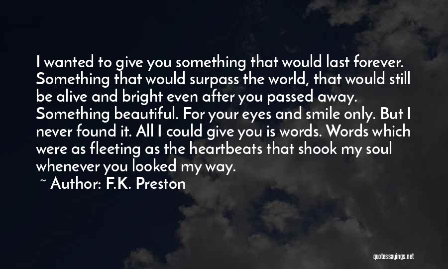 I Love Your Beautiful Soul Quotes By F.K. Preston