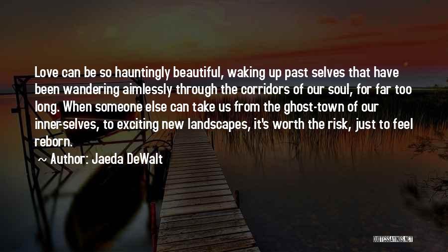 I Love Your Beautiful Soul Quotes By Jaeda DeWalt