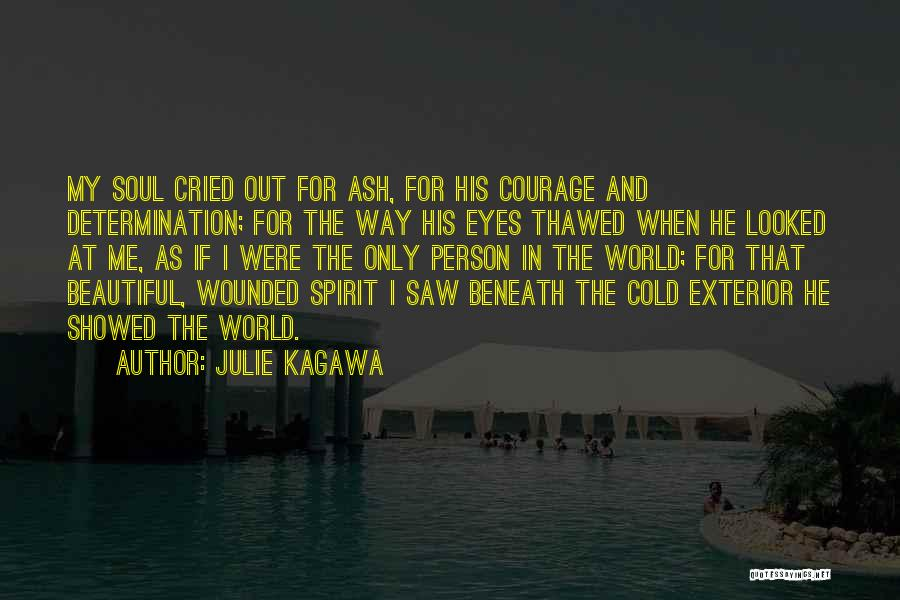 I Love Your Beautiful Soul Quotes By Julie Kagawa