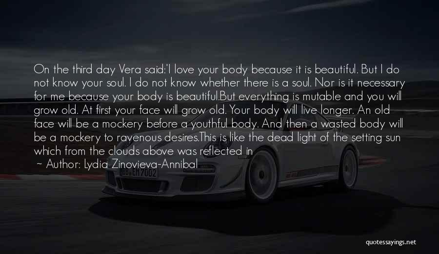 I Love Your Beautiful Soul Quotes By Lydia Zinovieva-Annibal