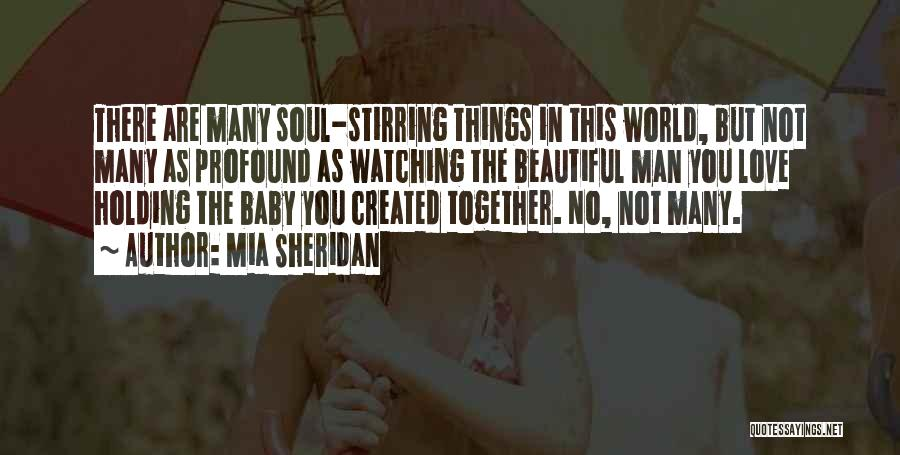 I Love Your Beautiful Soul Quotes By Mia Sheridan
