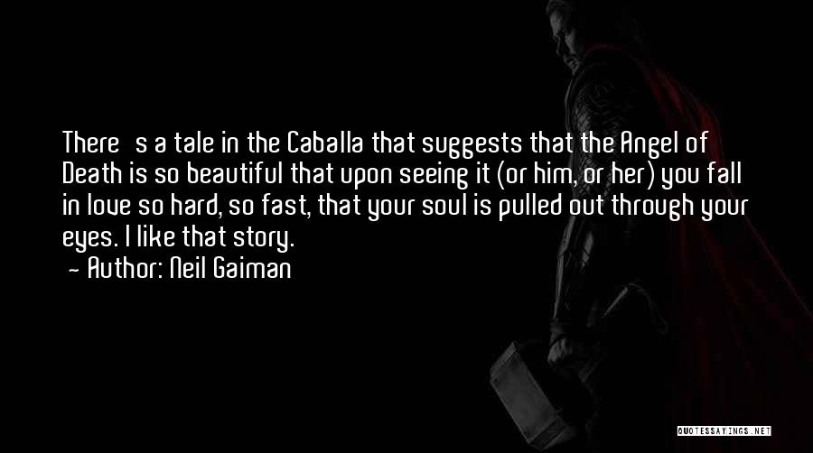 I Love Your Beautiful Soul Quotes By Neil Gaiman