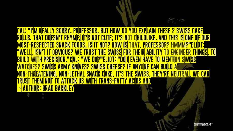 I M Cute Quotes By Brad Barkley