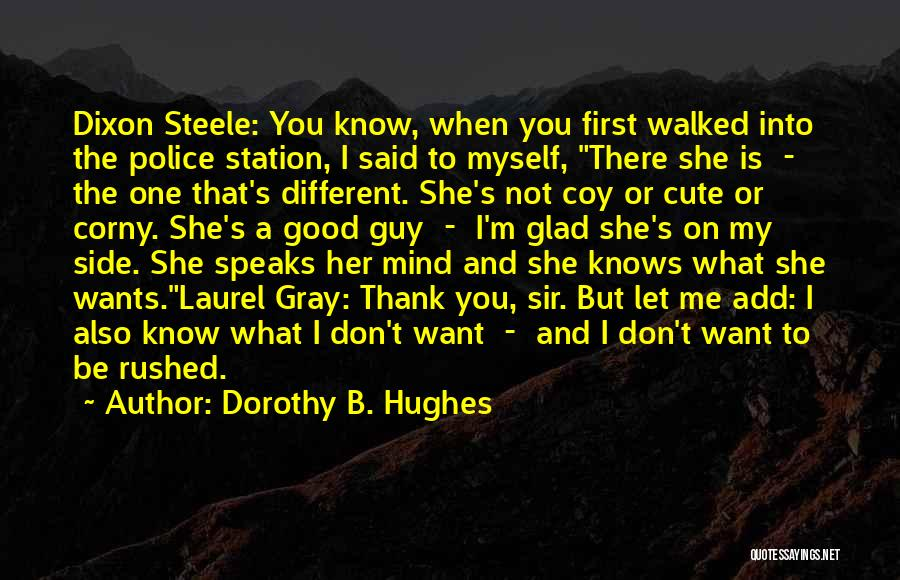 I M Cute Quotes By Dorothy B. Hughes