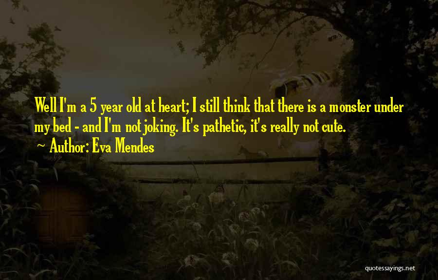 I M Cute Quotes By Eva Mendes