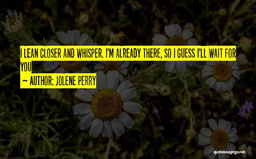I M Cute Quotes By Jolene Perry