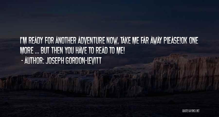 I M Cute Quotes By Joseph Gordon-Levitt