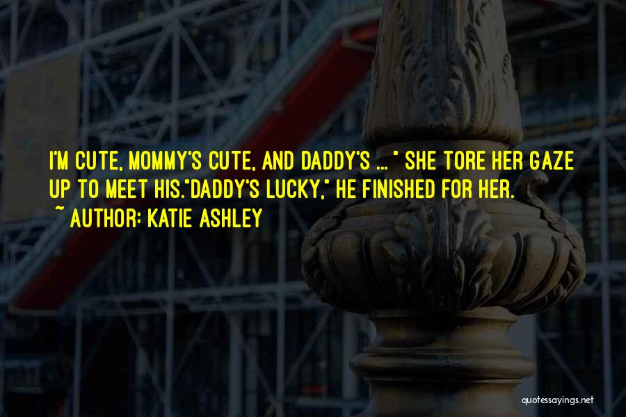 I M Cute Quotes By Katie Ashley