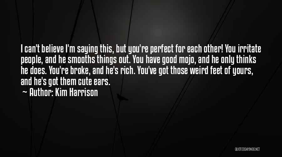 I M Cute Quotes By Kim Harrison