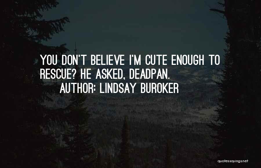 I M Cute Quotes By Lindsay Buroker