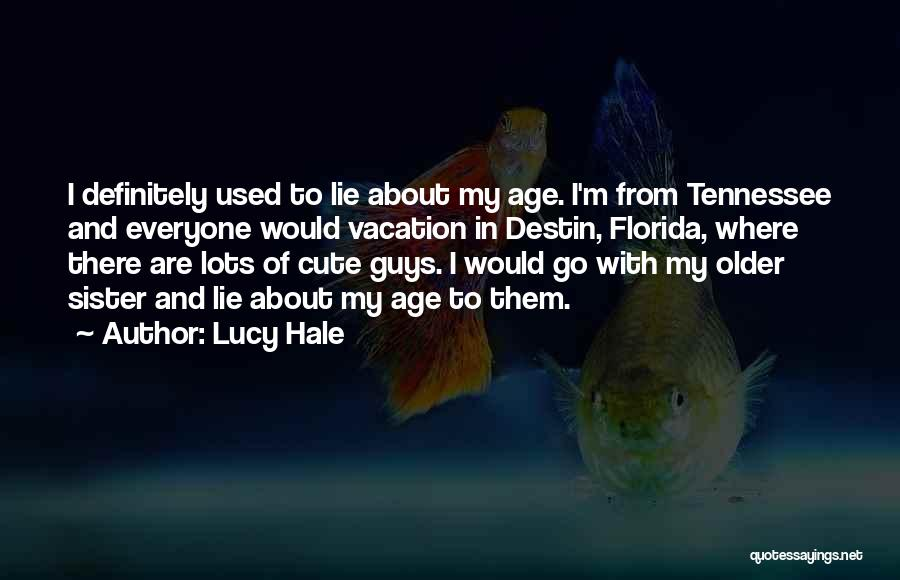 I M Cute Quotes By Lucy Hale