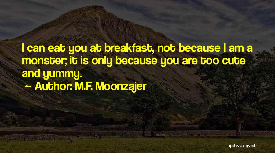 I M Cute Quotes By M.F. Moonzajer