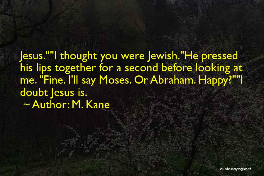 I M Cute Quotes By M. Kane