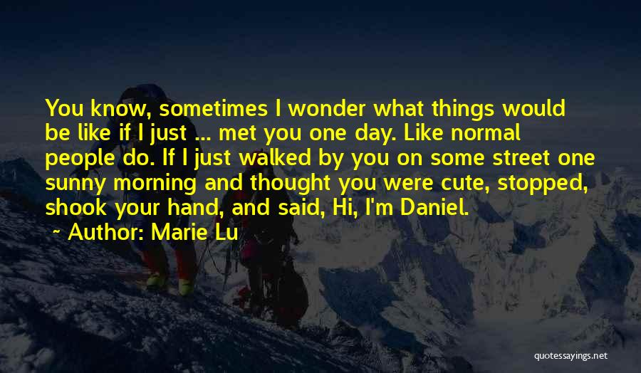 I M Cute Quotes By Marie Lu
