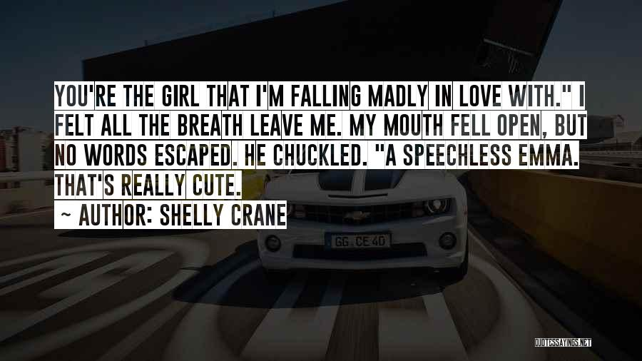 I M Cute Quotes By Shelly Crane