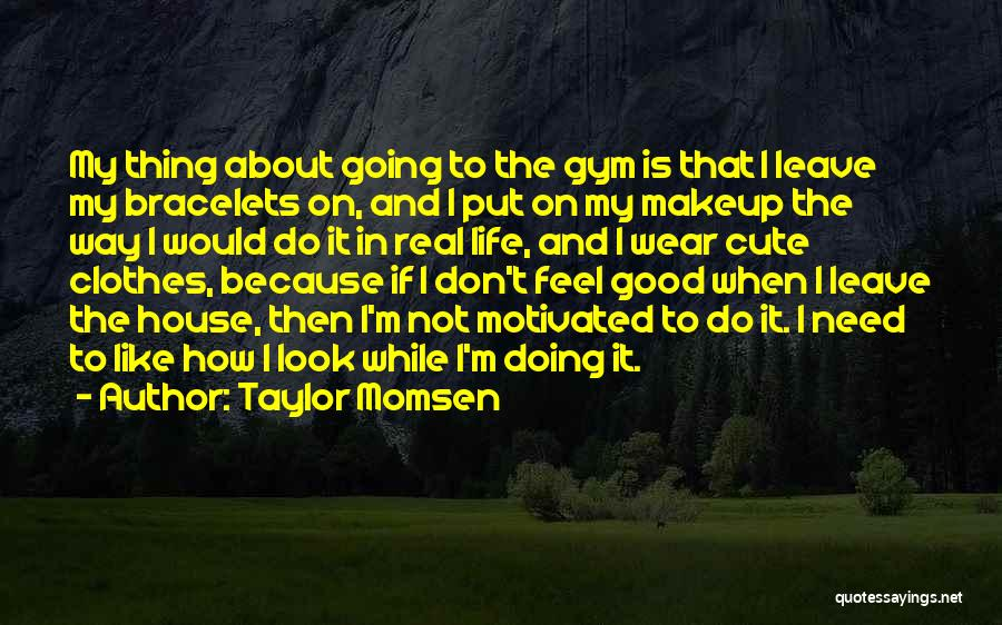 I M Cute Quotes By Taylor Momsen