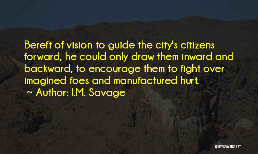 I.M. Savage Quotes 154068