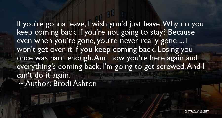 I M Screwed Quotes By Brodi Ashton