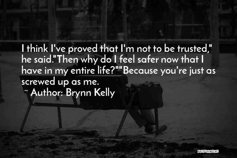 I M Screwed Quotes By Brynn Kelly