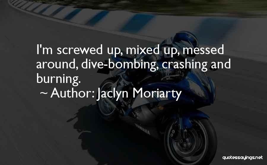 I M Screwed Quotes By Jaclyn Moriarty