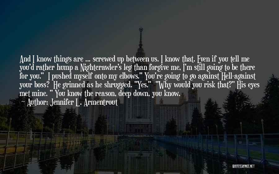 I M Screwed Quotes By Jennifer L. Armentrout
