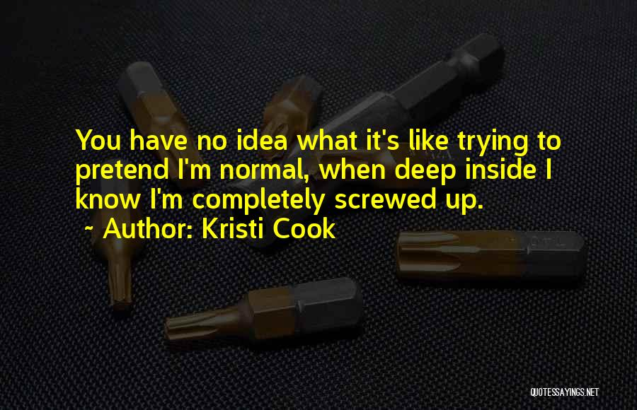 I M Screwed Quotes By Kristi Cook