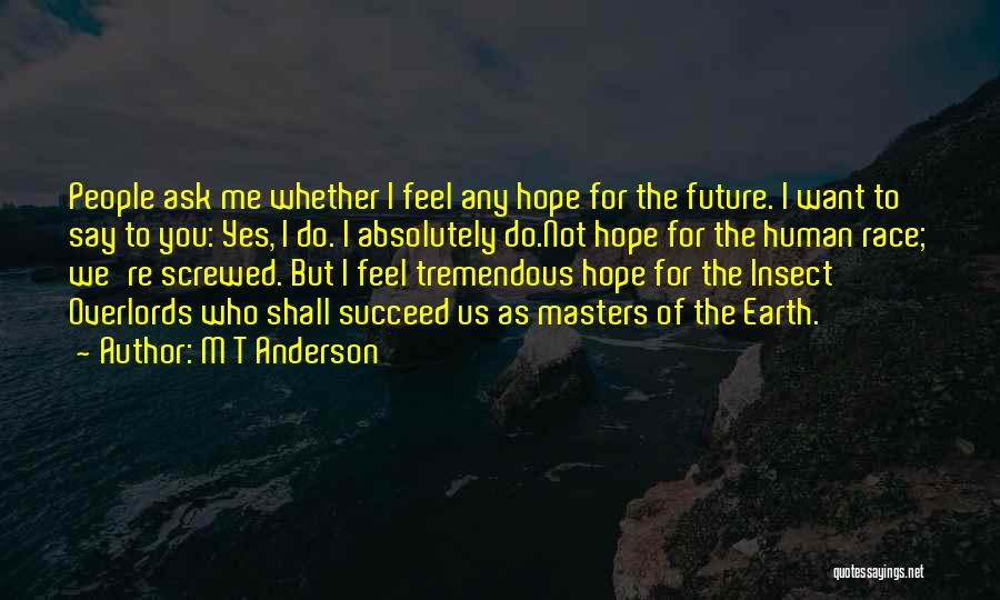 I M Screwed Quotes By M T Anderson