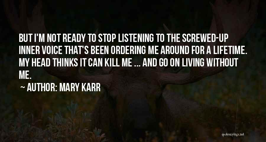I M Screwed Quotes By Mary Karr