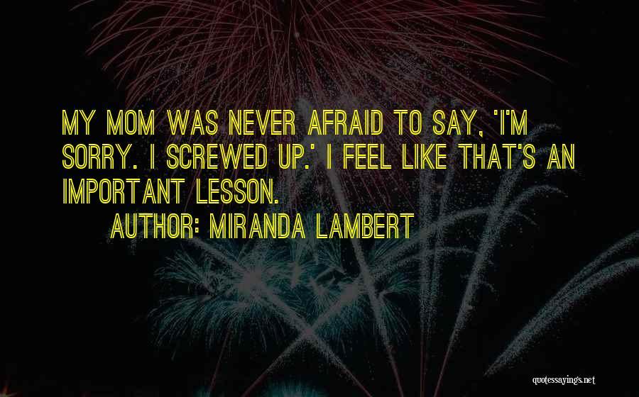 I M Screwed Quotes By Miranda Lambert