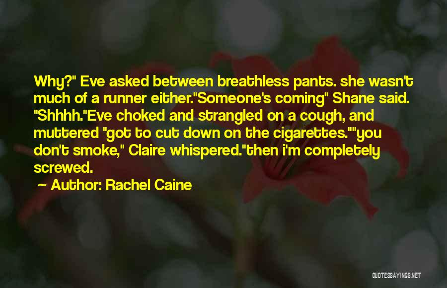 I M Screwed Quotes By Rachel Caine