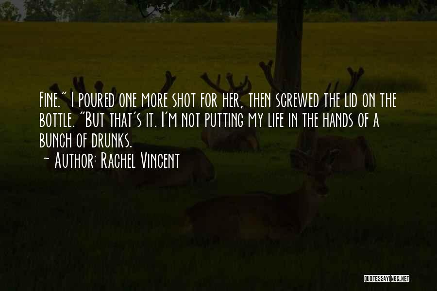 I M Screwed Quotes By Rachel Vincent
