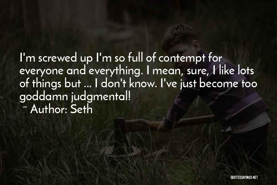I M Screwed Quotes By Seth