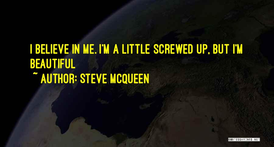 I M Screwed Quotes By Steve McQueen