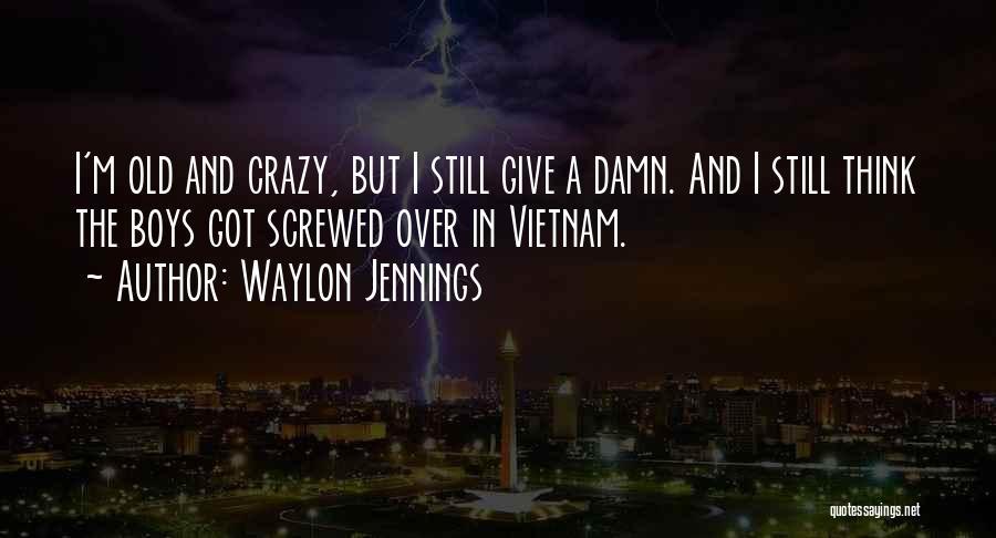 I M Screwed Quotes By Waylon Jennings