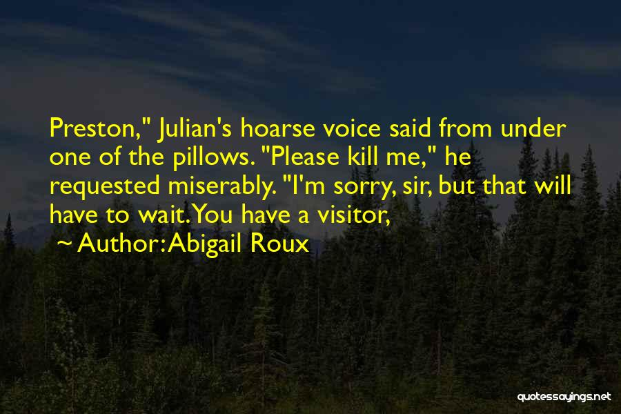 I M Sorry Quotes By Abigail Roux