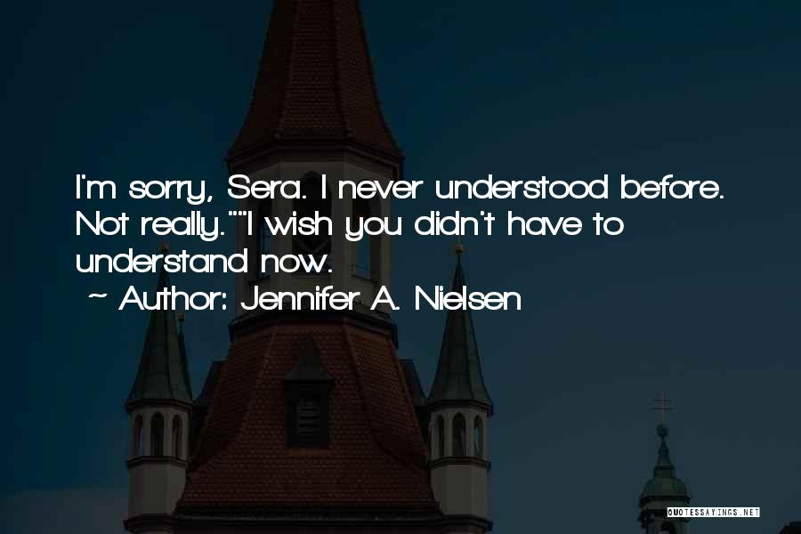 I M Sorry Quotes By Jennifer A. Nielsen
