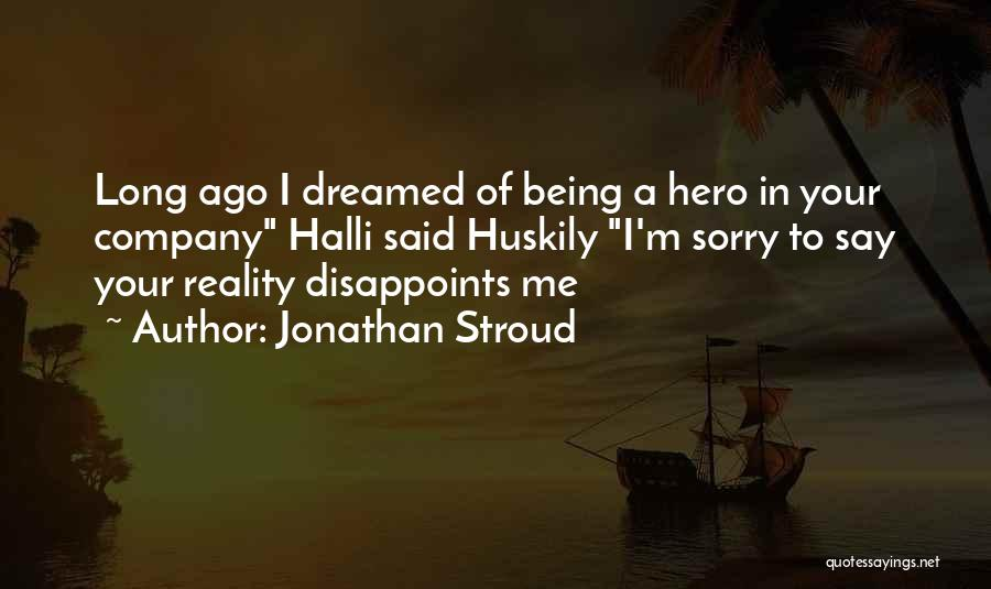 I M Sorry Quotes By Jonathan Stroud