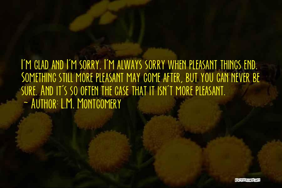 I M Sorry Quotes By L.M. Montgomery