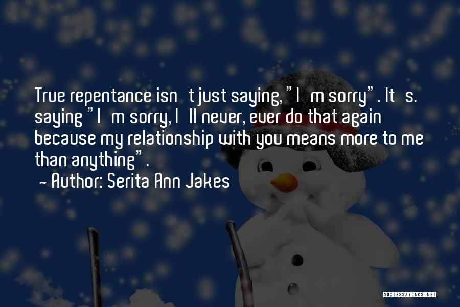 I M Sorry Quotes By Serita Ann Jakes