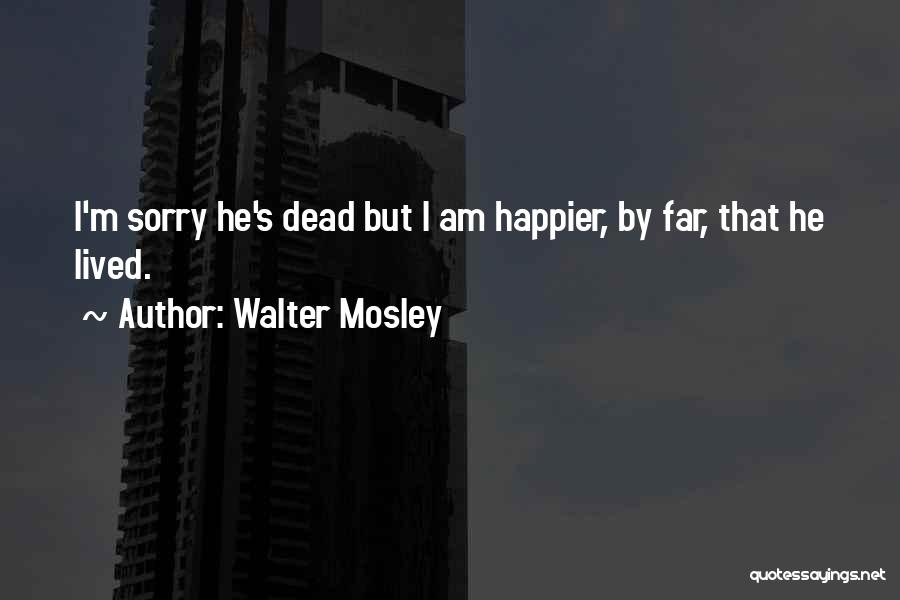 I M Sorry Quotes By Walter Mosley