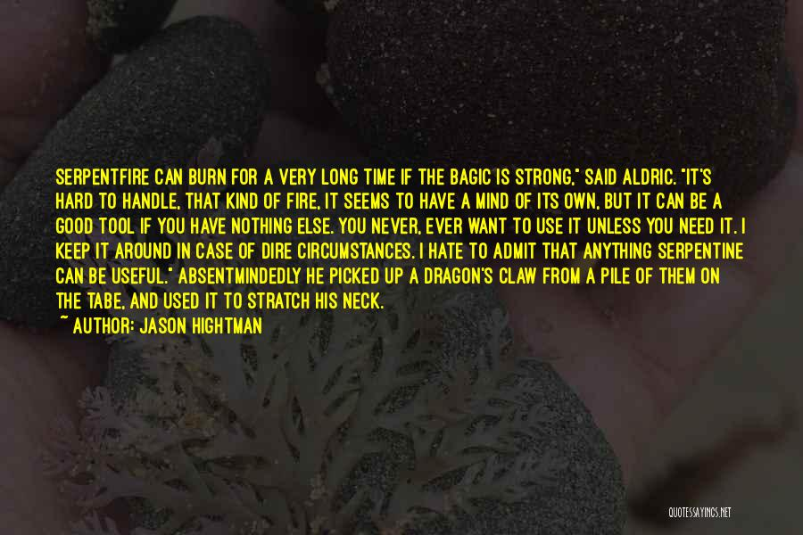 I May Be Hard To Handle Quotes By Jason Hightman