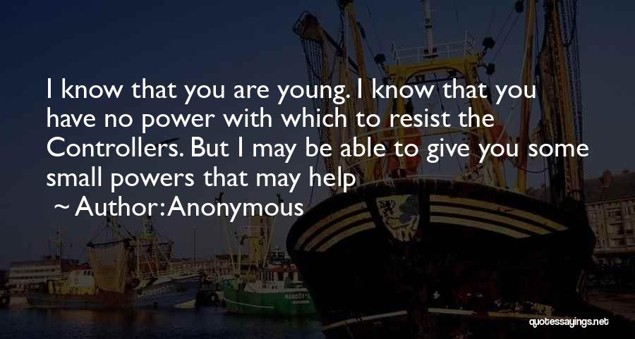 I May Be Young But Quotes By Anonymous