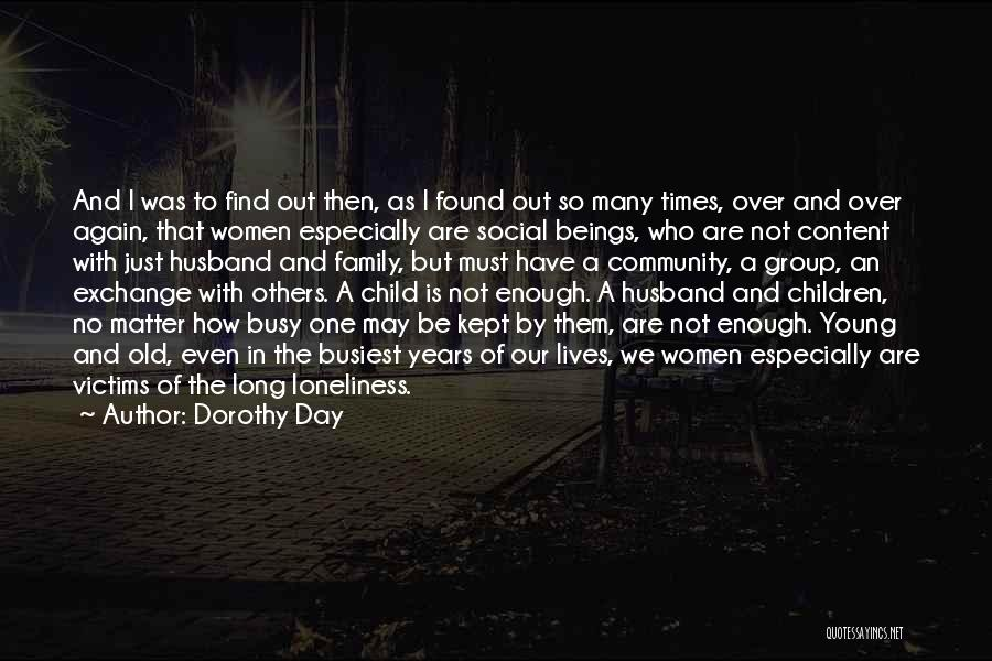 I May Be Young But Quotes By Dorothy Day